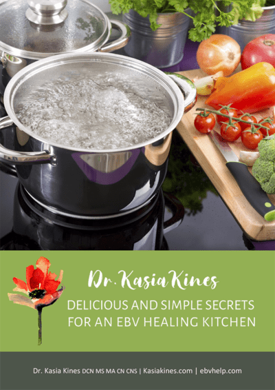 Delicous and Simple Secrets for an EBV Healing Kitchen
